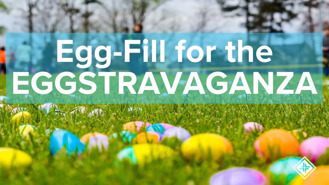 Egg-fill for Easter Eggstravaganza