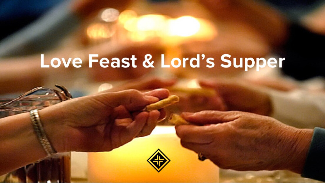 Love Feast and Lord's Supper