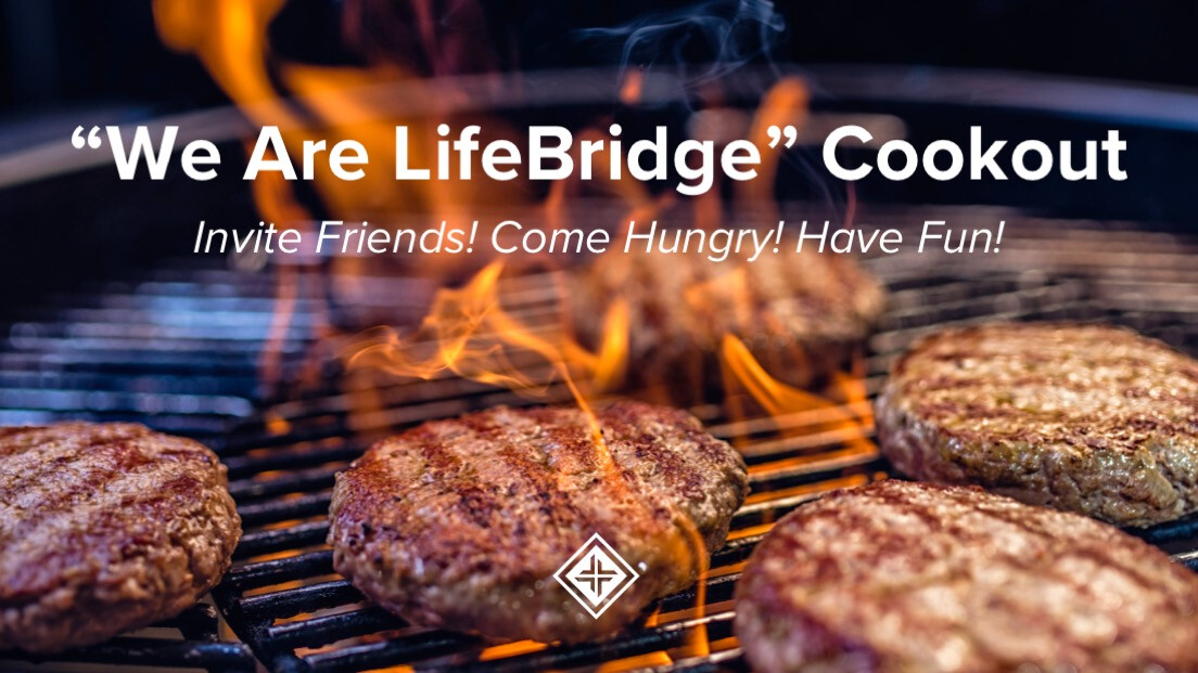 """We Are LifeBridge"" Cookout"