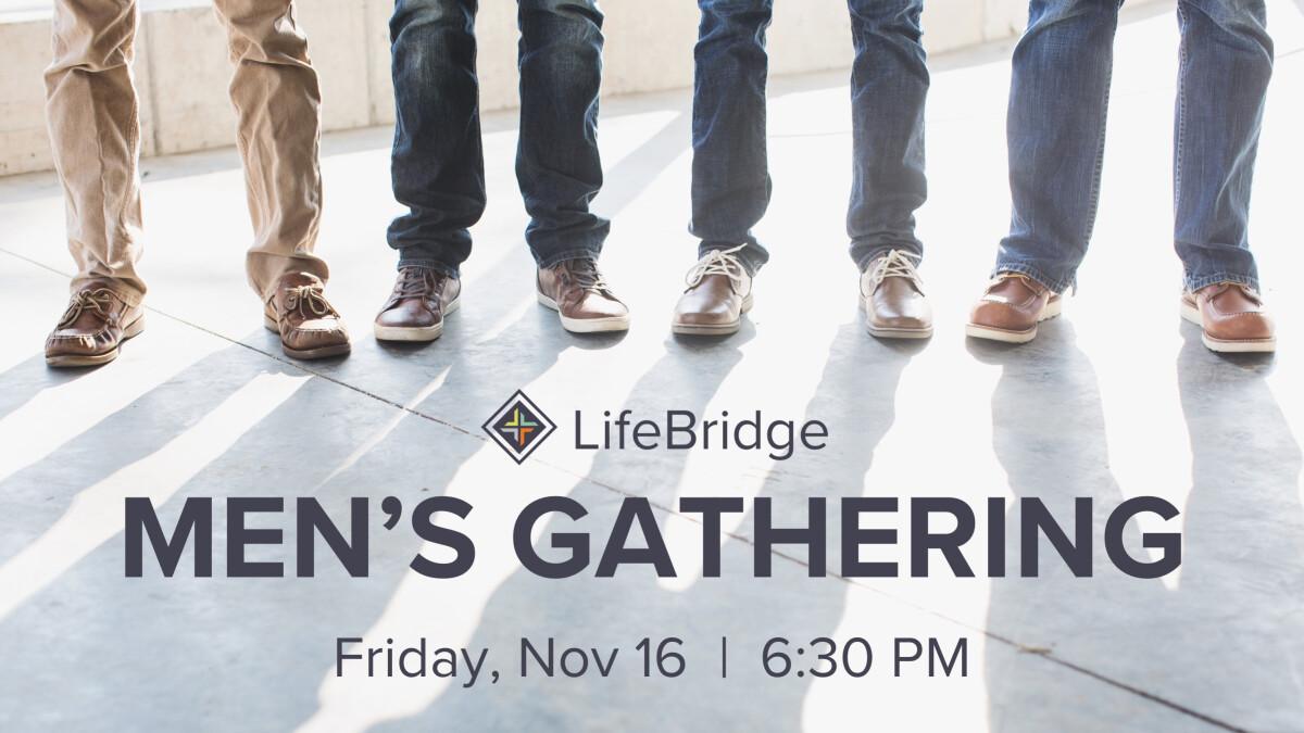 LifeBridge Men's Gathering