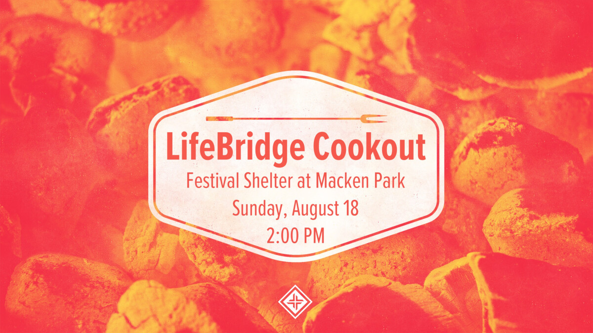 We Are LifeBridge Cookout